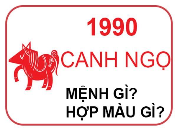 Sinh năm 1990 mệnh gì? Tuổi Canh Ngọ cầm tinh con gì?