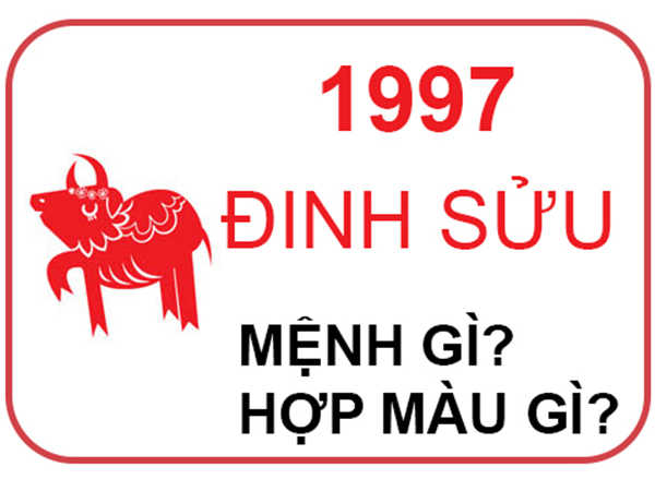 Sinh năm 1997 mệnh gì, Đinh Sửu hợp tuổi nào, hướng nào?