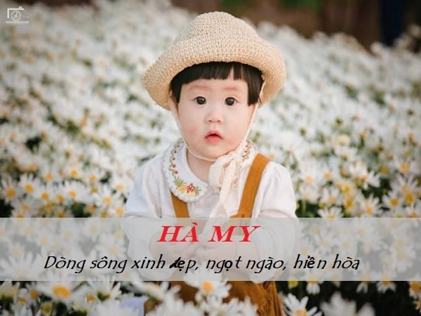 Khám phá ý nghĩa tên Hà My để bố mẹ đặt tên cho bé