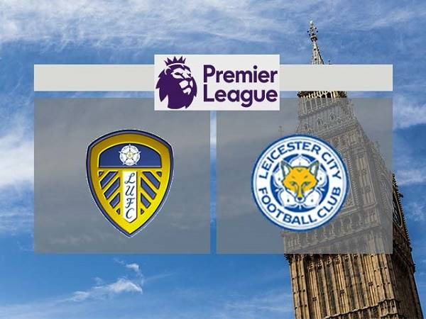 Soi kèo Leeds vs Leicester 3h00 ngày 03/11, Ngoại Hạng Anh
