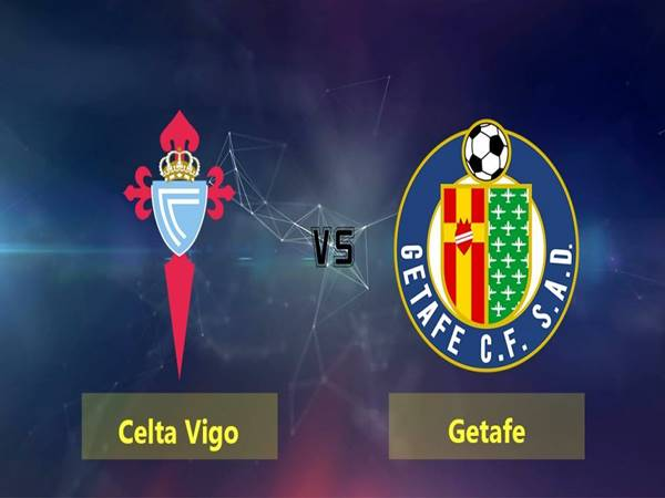 Soi kèo Celta Vigo vs Getafe, 01h00 ngày 13/5